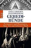 Geheimbünde: Freimaurer und Illuminaten, Opus Dei und Schwarze Hand