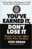 You'Ve Earned It, Dont Lose It: Mistakes You Can't Afford to Make When You Retire (1557042128) by Orman, Suze