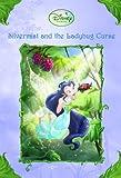 Disney Fairies: Silvermist and the Ladybug Curse (Disney Fairies)