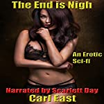 The End Is Nigh: An Erotic Sci-Fi | Carl East