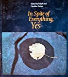 In spite of everything, yes (Spring Industries series on the art of photography)