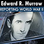 Edward R. Murrow Reporting World War II: 13 - 40.09.29 - Away From the Bombs | Edward R. Murrow