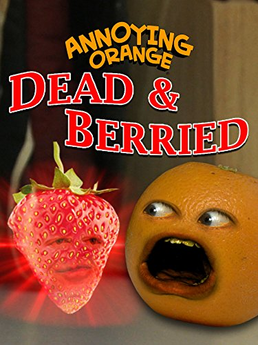 Annoying Orange - Dead and Berried