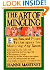 The Art of Mingling: Easy, Fun and Proven Techniques for Mastering Any Room
