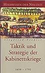 """Taktik und Strategie der Kabinettskriege 1650-1792 - Aus der Buchreihe """" Heerwesen der Neuzeit """" - Siegfried Fiedler"""