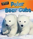 Polar Bear Cubs (Wild Baby Animals)