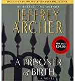 Jeffrey Archer A Prisoner of Birth Archer, Jeffrey ( Author ) Mar-13-2012 Compact Disc