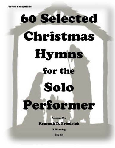 60 Selected Christmas Hymns for the Solo Performer-tenor sax version