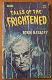 TALES OF THE FRIGHTENED - Recorded by Boris Karloff: Man in the Raincoat; The Deadly Dress; The Hand of Fate; Don't Lose Your Head; Call at Midnight; Just Inside the Cemetery; The Fortune Teller; The Vampire Sleeps; Mirror of Death; Never Kick a Black Cat
