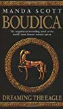 Manda Scott Boudica: Dreaming The Eagle: Boudica 1