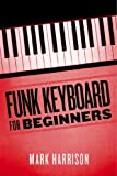 Funk Keyboard for Beginners (English Edition)