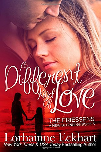 A Different Kind of Love: Volume 3 (The Friessens: A New Beginning)