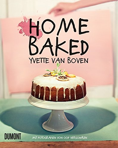 Home Baked: Natürlich hausgemacht