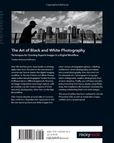 The art of black and white photography techniques for creating superb images in a digital workflow