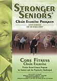 Stronger Seniors: Core Fitness Chair Exercise [Import]