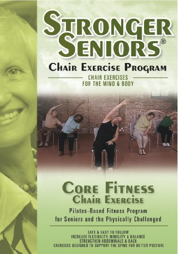 Stronger Seniors Core Fitness: Chair-based Pilates program designed to strengthen the abdominals, lower back and pelvic floor. Improve balance, posture, and proper breathing (Senior Fitness Program compare prices)