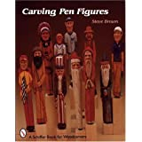 Carving Pen Figures (Schiffer Book for Woodcarvers)