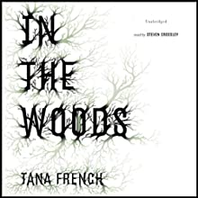 In the Woods (       UNABRIDGED) by Tana French Narrated by Steven Crossley