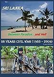 Sri Lanka - between Paradise and Hell: 26 years civil war ( 1983 - 2009 )