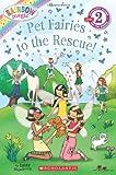 Scholastic Reader Level 2: Rainbow Magic: Pet Fairies to the Rescue!