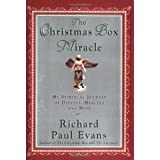 The Christmas Box Miracle: My Spiritual Journey of Destiny, Healing and Hope ~ Richard Paul Evans