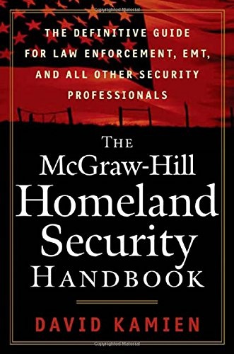 The McGraw-Hill Homeland Security Handbook: The...