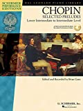 Chopin Selected Preludes: Lower Intermediate to Intermediate Level [With CD] (Schirmer Performance Editions)