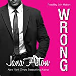 Wrong Audiobook by Jana Aston Narrated by Erin Mallon