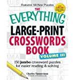 img - for The Everything Large-Print Crossword Book, Volume III: 150 Jumbo Crossword Puzzles for Easier Reading & Solving (Everything (Hobbies & Games)) (Paperback) - Common book / textbook / text book