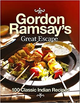 Buy gordon ramsay s great escape 100 classic indian recipes book