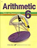 Arithmetic 6 - Tests and Speed Drills (Traditional Arithmetic Series)