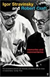 Memories and Commentaries: New One-Volume Edition Compiled and Edited by Robert Craft (0571212425) by Igor Stravinsky
