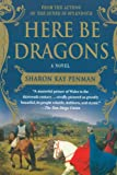 Here Be Dragons (0312382456) by Penman, Sharon Kay