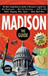 Madison: The Guide