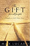 The Gift for All People: Thoughts on God's Great Grace (Lucado, Max)