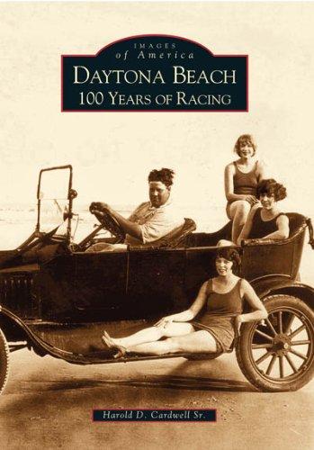 Daytona Beach:: 100 Years of Racing (Images of America)