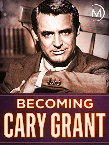 Becoming Cary Grant on Amazon Prime Video UK