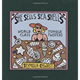 She Sells Sea Shells: World Class Tongue Twisters ~ Seymour Chwast