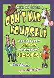 img - for Don't Kid Yourself: Relatively Great (Family) Jokes (Make Me Laugh! (Carolrhoda Books)) book / textbook / text book