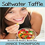 Salt Water Taffie: Boardwalk Brides, Book 1 | Janice Thompson