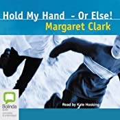 Hold My Hand - Or Else | Margaret Clark