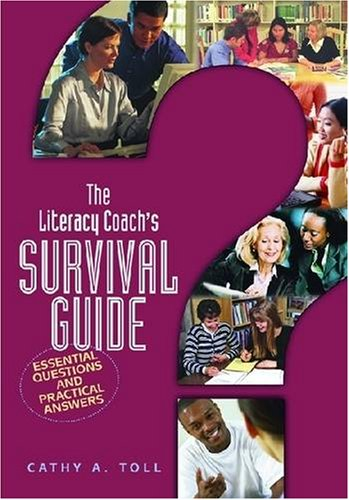 The Literacy Coach's Survival Guide: Essential Questions...