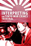 Kayoko Takeda Interpreting the Tokyo War Crimes Tribunal (Perspectives on Translation)