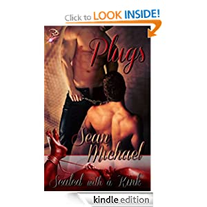 Plugs (Sealed with a Kink Series, Book One) Sean Michael