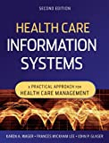 Health Care Information Systems: A Practical Approach for Health Care Managementby