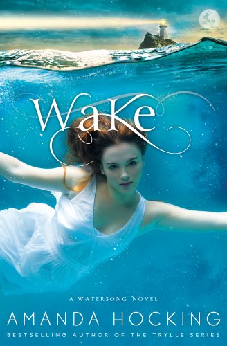 Featured Author of the Month: Amanda Hocking and Her New Novel 'Wake (Watersong)'