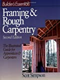 Builder's Essentials: Framing & Rough Carpentry, Second Edition - 0876296177