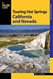 Search : Touring Hot Springs California and Nevada, 3rd: A Guide to the Best Hot Springs in the Far West