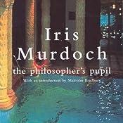 Philosopher's Pupil | [Iris Murdoch]