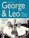 Guitars from George & Leo: How Leo Fender and I Built G&L Guitars